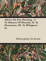 Advice On Fox-Hunting - I. To Masters Of Hounds, II. To Huntsman, III. To Whippers-In