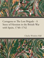 Cartagena; Or, The Lost Brigade