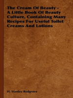 The Cream of Beauty - A Little Book of Beauty Culture, Containing Many Recipes for Useful Toilet Creams and Lotions