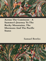 Across The Continent - A Summer's Journey To The Rocky Mountains, The Mormons And The Pacific States