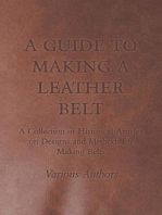 A Guide to Making a Leather Belt - A Collection of Historical Articles on Designs and Methods for Making Belts