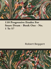110 Progressive Etudes For Snare Drum - Book One - No. 1 To 57