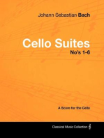 Johann Sebastian Bach - Cello Suites No's 1-6 - A Score for the Cello