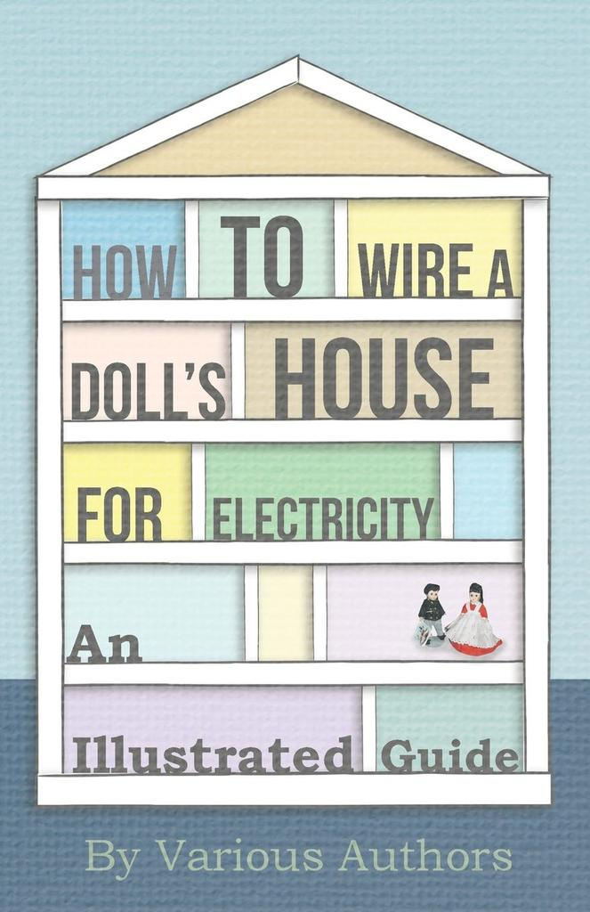 How To Wire A Doll U0026 39 S House For Electricity