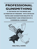 Professional Gunsmithing - A Textbook on the Repair and Alteration of Firearms - With Detailed Notes and Suggestions Relative to the Equipment and Operation of a Commercial Gun Shop
