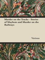 Murder on the Tracks - Stories of Mayhem and Murder on the Railways