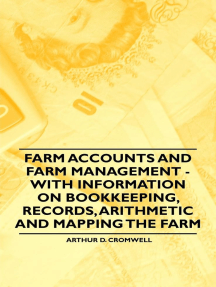 Farm Accounts and Farm Management - With Information on Book Keeping, Records, Arithmetic and Mapping the Farm