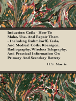 Induction Coils - How to Make, Use, and Repair Them - Including Ruhmkorff, Tesla, and Medical Coils, Roentgen, Radiography, Wireless Telegraphy, and P