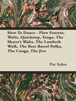 How To Dance - Flow Foxtrot, Waltz, Quickstep, Tango, The Skater's Waltz, The Lambeth Walk, The Beer Barrel Polka, The Conga, The Jive