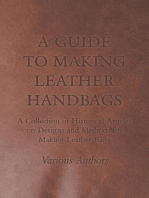 A Guide to Making Leather Handbags - A Collection of Historical Articles on Designs and Methods for Making Leather Bags