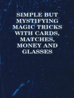 Simple But Mystifying Magic Tricks with Cards, Matches, Money and Glasses