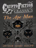 The Ape Man (Cryptofiction Classics - Weird Tales of Strange Creatures)