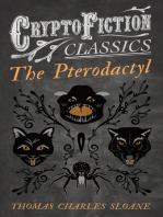 The Pterodactyl (Cryptofiction Classics - Weird Tales of Strange Creatures)