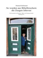 So wurden aus Bibelforschern die Zeugen Jehovas