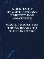 A Series of Stage Illusions Perfect for Amateurs - Magic Tricks for Those Ready to Step on Stage