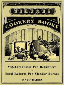 Vegetarianism for Beginners - Food Reform for Slender Purses