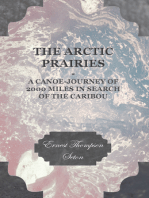 The Arctic Prairies - A Canoe-Journey of 2000 Miles in Search of the Caribou