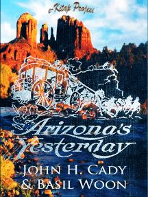 Arizona's Yesterday: [Illustrated]