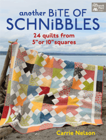 """Another Bite of Schnibbles: 24 Quilts from 5"""" or 10"""" Squares"""