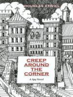 Creep Around the Corner: A Spy Novel