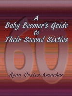 A Baby Boomer's Guide to Their Second Sixties