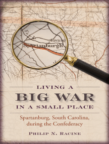 Living a Big War in a Small Place: Spartanburg, South Carolina, during the Confederacy