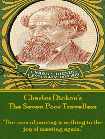 """The Seven Poor Travellers: """"The pain of parting is nothing to the joy of meeting again."""""""
