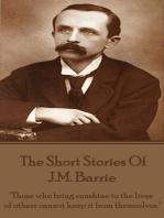 The Short Stories Of JM Barrie