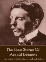 The Short Stories Of Arnold Bennett