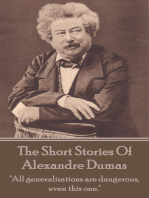 """The Short Stories Of Alexandre Dumas: """"All generalizations are dangerous, even this one."""""""
