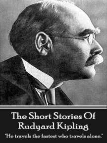 "The Short Stories Of Rudyard Kipling: ""He travels the fastest who travels alone."""