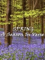 Spring, A Season In Verse
