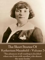 Katherine Mansfield - The Short Stories - Volume 3