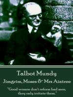 Jimgrim, Moses & Mrs Aintree