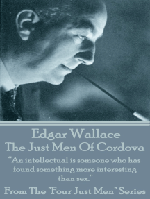 "The Just Men Of Cordova: ""An intellectual is someone who has found something more interesting than sex."""
