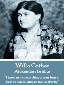 """Alexanders Bridge: """"There are some things you learn best in calm, and some in storm."""""""