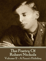 The Poetry Of Robert Nichols - Volume 2