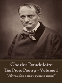 """The Prose Poetry - Volume 1: """"Always be a poet, even in prose."""""""