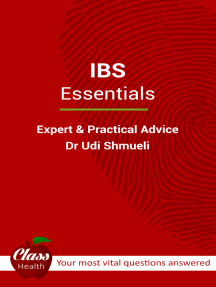 I.B.S.: Essentials: (Library Edition) - Expert And Practical Advice; Your Most Vital Questions Answered