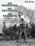 No Reserves, No Retreats, No Regrets (The Life and Ministry of Ed Erny)