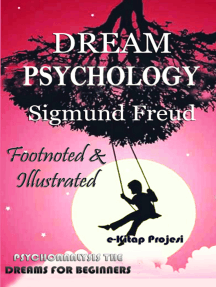 Dream Psychology: Psychoanalysis the Dreams for Beginners