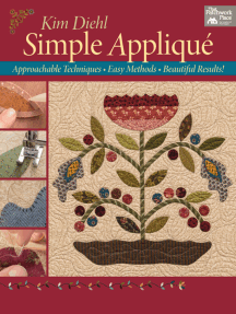 Simple Appliqué: Approachable Techniques, Easy Methods, Beautiful Results!
