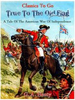 True to the Old Flag - A Tale of the American War of Independence