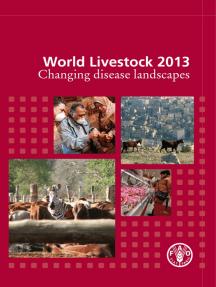 World Livestock 2013: Changing Disease Landscapes