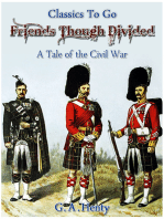 Friends, though divided - A Tale of the Civil War