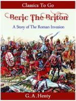 Beric the Briton - a Story of the Roman Invasion