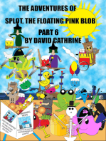 The Adventures of Splot, the Floating Pink Blob