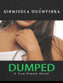 Dumped (A True Dream novel)