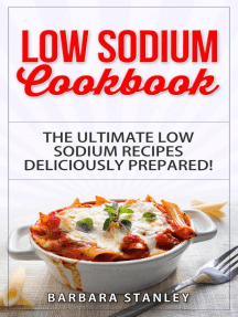 Low Sodium Cookbook: The Ultimate Low Sodium Recipes! Low Salt Cookbook deliciously prepared for all of you Low sodium Diet needs. Low Sodium Meals for breakfast, lunch & dinner (Low salt recipes, low salt diet)