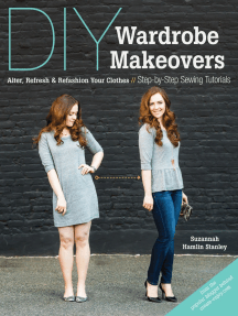 DIY Wardrobe Makeovers: Alter, Refresh & Refashion Your Clothes - Step-by-Step Sewing Tutorials